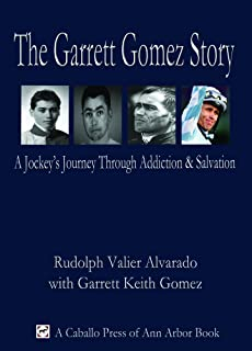 The Garrett Gomez Story: A Jockey's Journey Through Addiction & Salvation