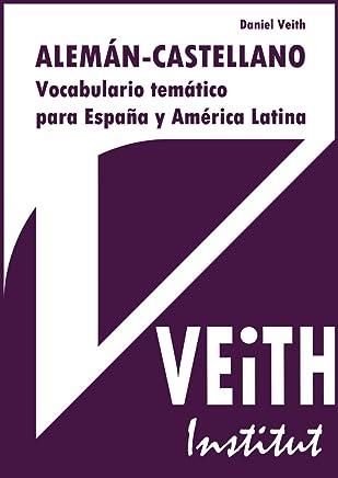 Alemán - Castellano. Vocabulario temático para España y América Latina.