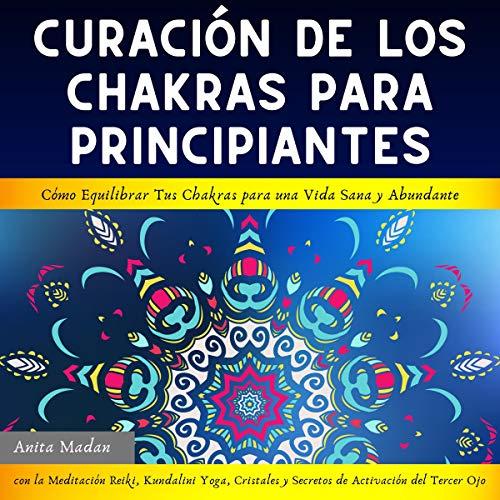 Curación de los Chakras para Principiantes [Chakra Healing for Beginners]  By  cover art