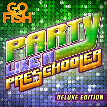 Party Like a Preschooler (Deluxe Edition)