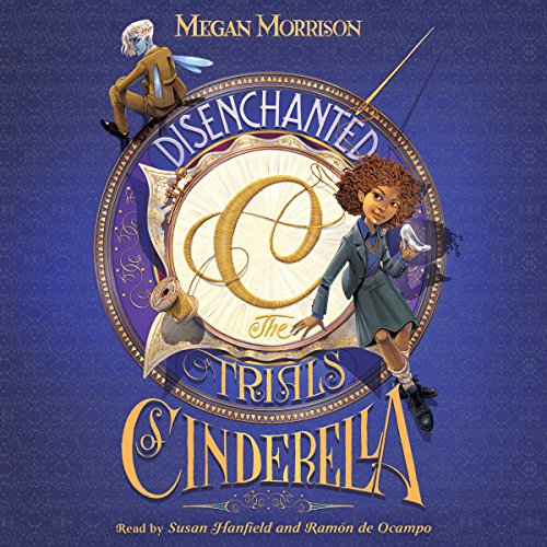 Disenchanted: The Trials of Cinderella     Tyme, Book 2              By:                                                                                                                                 Megan Morrison                               Narrated by:                                                                                                                                 Susan Hanfield,                                                                                        Ramón de Ocampo                      Length: 15 hrs and 12 mins     35 ratings     Overall 4.7