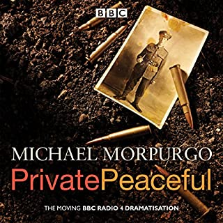 Private Peaceful: A BBC Radio Drama                   Written by:                                                                                                                                 Michael Morpurgo                               Narrated by:                                                                                                                                 Paul Chequer,                                                                                        Michael Morpurgo,                                                                                        Full Cast                      Length: 1 hr and 27 mins     Not rated yet     Overall 0.0