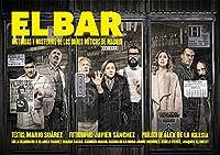El bar : historias y misterios de los bares míticos de Madrid