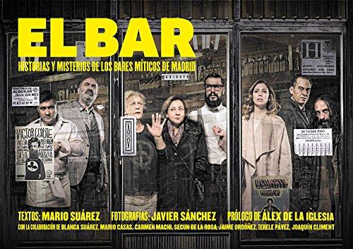 El bar: Historias y misterios de los bares míticos de Madrid