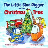 The Little Blue Digger and the Christmas Tree (Truck Tales with a Heart,)