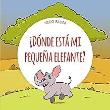 ¿Dónde está mi pequeña elefante? (¿Dónde está ... ? nº 3) (Spanish Edition)
