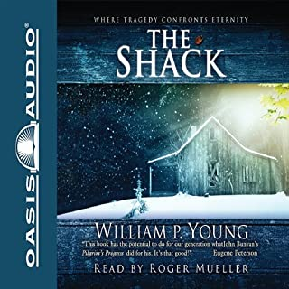 The Shack                   By:                                                                                                                                 Wm. Paul Young                               Narrated by:                                                                                                                                 Roger Mueller                      Length: 8 hrs and 31 mins     4,578 ratings     Overall 4.0