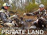 November 12 - Private Land: Big Mature 10, Non-Stop Rut Action