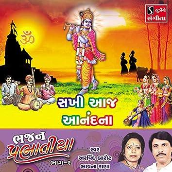Sakhi Aaj Anandna