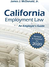 California Employment Law: An Employer's Guide: Revised & Updated for 2020 (2020)