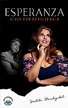Esperanza: Vivir con Resiliencia (Spanish Edition)