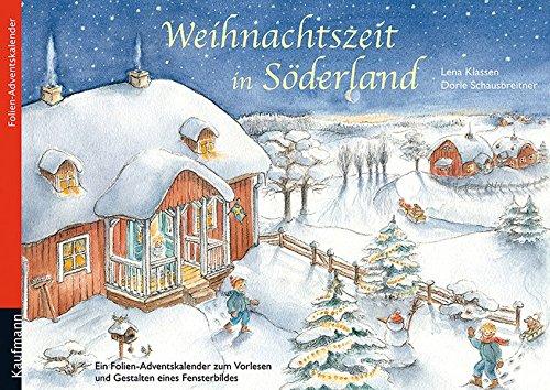 Weihnachtszeit in Söderland: Ein Folien-Adventskalender zum Vorlesen und Gestalten eines Fensterbildes (Adventskalender mit Geschichten für Kinder / Ein Buch zum Vorlesen und Basteln)