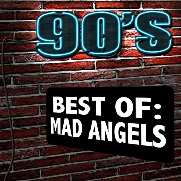 90's Best of: Mad Angels