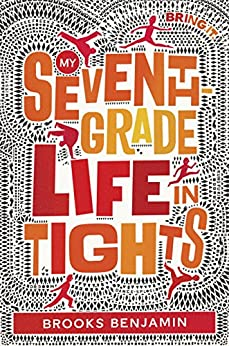 My Seventh-Grade Life in Tights by [Brooks Benjamin]