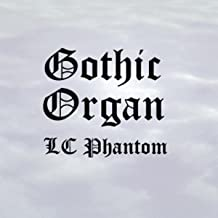Gothic Organ Lc Phantom