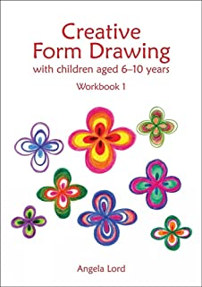 Creative Form Drawing with Children Aged 6-10 Years: Workbook 1 (Education)