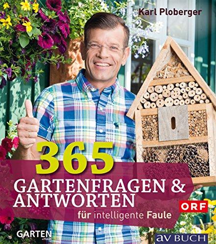 365 Gartenfragen & Antworten: für intelligente Faule (Garten für intelligente Faule)