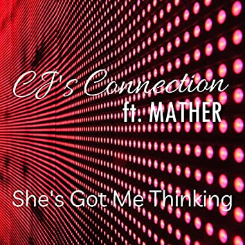She's Got Me Thinking (feat. Mather)