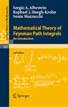 Mathematical Theory of Feynman Path Integrals: An Introduction (Lecture Notes in Mathematics Book 523)