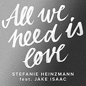 All We Need Is Love (feat. Jake Isaac)