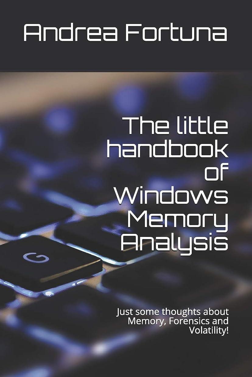 サバントアーチ寛大なThe little handbook of Windows Memory Analysis: Just some thoughts about memory, Forensics and Volatility!