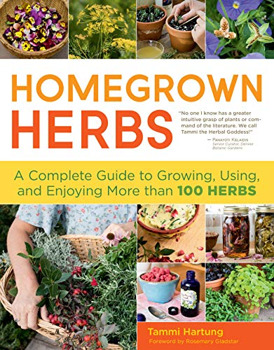Compare Textbook Prices for Homegrown Herbs: A Complete Guide to Growing, Using, and Enjoying More than 100 Herbs Illustrated Edition ISBN 9781603427036 by Tammi Hartung,Saxon Holt,Rosemary Gladstar