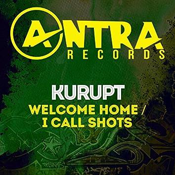 Welcome Home / I Call Shots