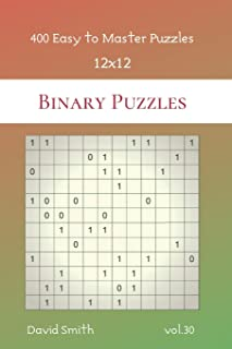 Binary Puzzles - 400 Easy to Master Puzzles 12x12 vol.30