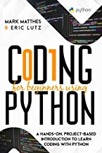 Coding for Beginners Using Python: Coding for Beginners Using Python