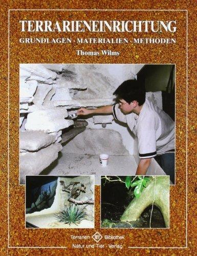 Terrarieneinrichtung: Grundlagen. Materialien. Methoden von Wilms. Thomas (2013) Taschenbuch