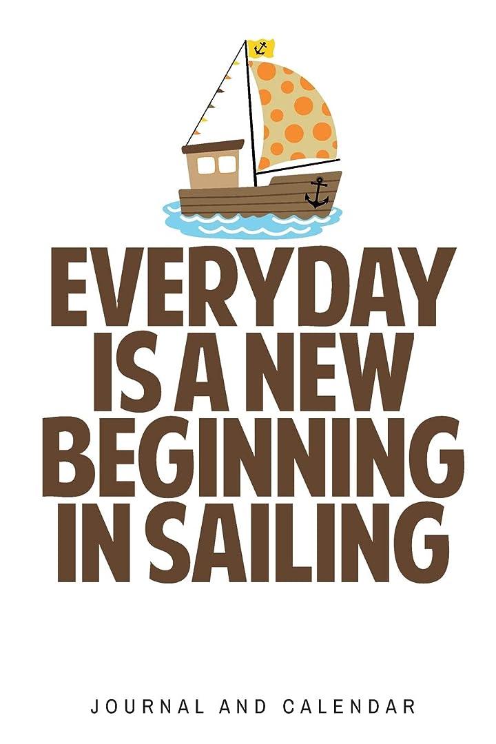 教育する船尾つばEveryday Is A New Beginning In Sailing: Blank Lined Journal With Calendar For Sailors