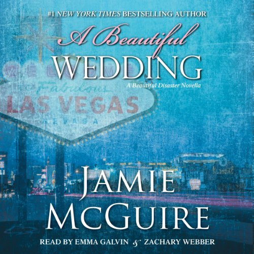 A Beautiful Wedding     A Novella              By:                                                                                                                                 Jamie McGuire                               Narrated by:                                                                                                                                 Emma Galvin,                                                                                        Zachary Webber                      Length: 3 hrs and 13 mins     7 ratings     Overall 4.1