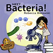 Meet Bacteria! (Mummy Nature Book 1)