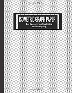 Isometric Graph Paper: For Engineering Sketching and Designing