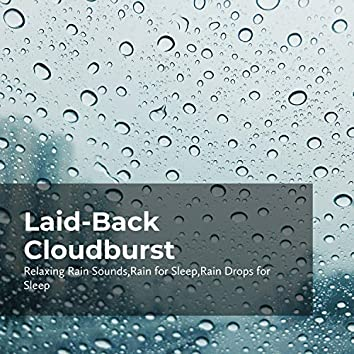Laid-Back Cloudburst