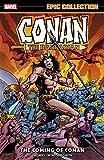 Conan The Barbarian Epic Collection: The Original Marvel Years - The Coming Of Conan (Conan The Barbarian (1970-1993) Book 1) (English Edition)
