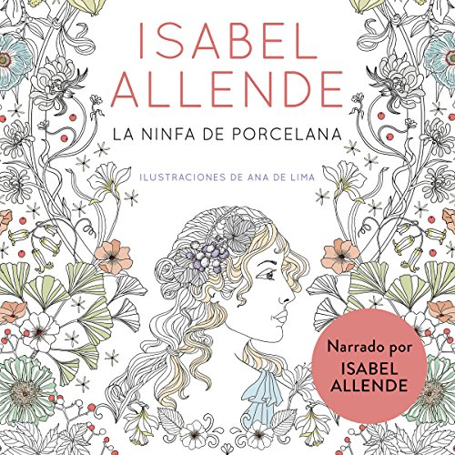 La ninfa de porcelana (audiolibro gratis) [The Porcelain Nymph (Free Audiobook)]                   Auteur(s):                                                                                                                                 Isabel Allende                               Narrateur(s):                                                                                                                                 Isabel Allende                      Durée: 24 min     32 évaluations     Au global 4,3