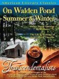 American Literary Classics - The Transcendentalists: On Walden Pond, Summer & Winter: Henry David Thoreau...