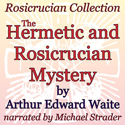 The Hermetic and Rosicrucian Mystery audiobook cover art