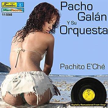 Pachito E 'Ché