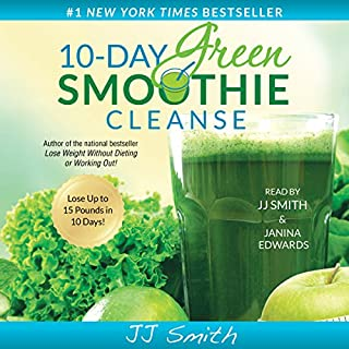 10-Day Green Smoothie Cleanse     Lose up to 15 Pounds in 10 Days!              By:                                                                                                                                 JJ Smith                               Narrated by:                                                                                                                                 JJ Smith,                                                                                        Janina Edwards                      Length: 3 hrs and 4 mins     158 ratings     Overall 4.6