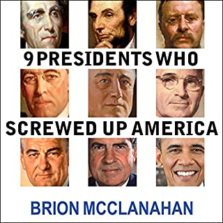 9 Presidents Who Screwed Up America cover art