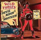 Wild Turkey : Devil Ridin Shotgun