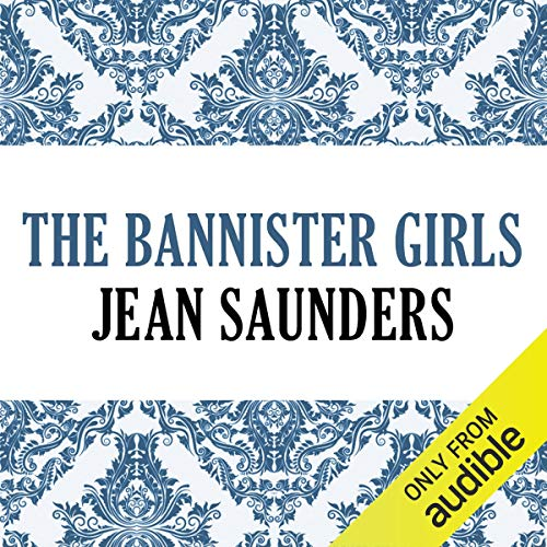 The Bannister Girls                   By:                                                                                                                                 Jean Saunders                               Narrated by:                                                                                                                                 Michelle Ford                      Length: 12 hrs and 28 mins     3 ratings     Overall 4.7
