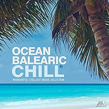 Ocean Balearic Chill, Vol. 2 (Wonderful Chillout Music Selection)