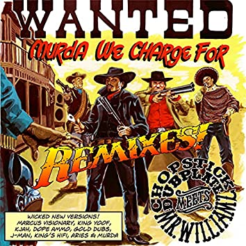 Wanted - Murda We Charge For (Remixes)
