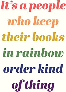 It's A People Who Keep Their Books In Rainbow Order Kind Of Thing: Cute Lined Journal for School, Home, and Office with Fu...