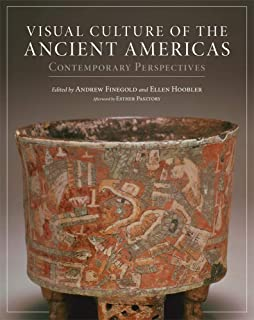 Visual Culture of the Ancient Americas: Contemporary Perspectives