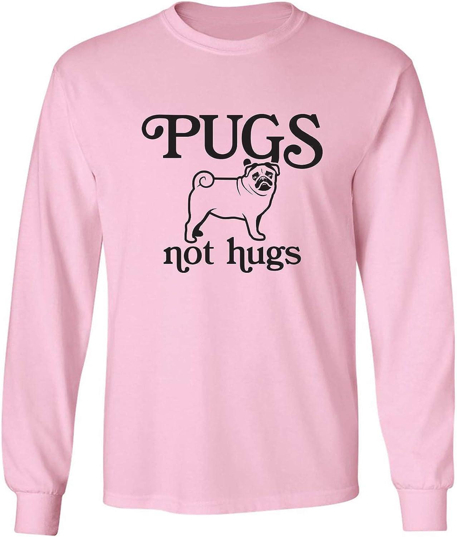 Pugs Not Hugs Adult Long Sleeve T-Shirt