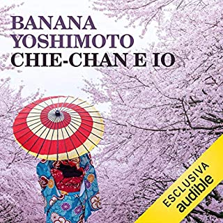 Chie-chan e io                   Di:                                                                                                                                 Banana Yoshimoto                               Letto da:                                                                                                                                 Marianna Jensen                      Durata:  4 ore e 42 min     3 recensioni     Totali 4,3